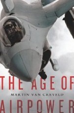 Age of Airpower, The by: Creveld, Martin Van - Product Image