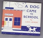 Dog Came to School, A - A Davy Bookby: Lenski, Lois - Product Image