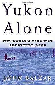Yukon Alone - The World's Toughest Adventure RaceBalzar, John - Product Image