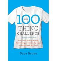 100 Thing Challenge, The : How I Got Rid of Almost Everything, Remade My Life, and Regained My Soulby: Bruno, Dave - Product Image