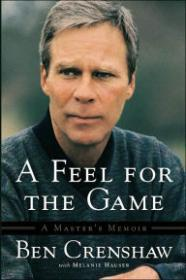 A Feel For the Game: To Brookline and Backby: Crenshaw, Ben - Product Image