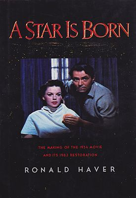 A Star is Born: The Making of the 1954 Movie and Its 1983 RestorationHaver, Ronald - Product Image