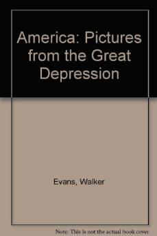 AMERICA: PICTURES FROM THE GREAT DEPRESSIONEvans, Walker - Product Image