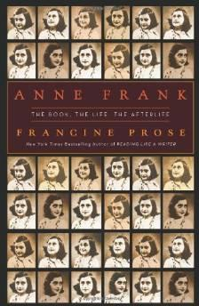 ANNE FRANK: THE BOOK, THE LIFE, THE AFTERLIFEProse, Francine - Product Image