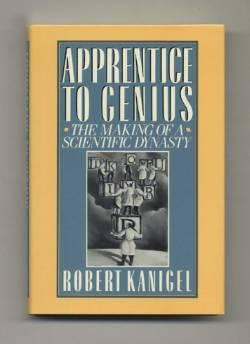 APPRENTICE TO GENIUS: THE MAKING OF A SCIENTIFIC DYNASTYKanigel, Robert - Product Image