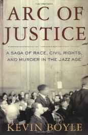 ARC OF JUSTICE: A SAGA OF RACE, CIVIL RIGHTS, AND MURDER IN THE JAZZ AGEBoyle, Kevin - Product Image
