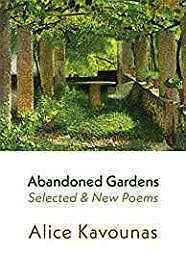 Abandoned Gardens: Selected and New Poems 1995-2016 (SIGNED) Kavounas, Alice - Product Image
