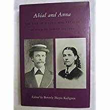 Abial and Anna: The Life of a Civil War Veteran as Told in Family Letters (SIGNED)Kallgren, Beverly Hayes - Product Image