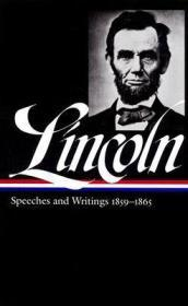 Abraham Lincoln. Speeches and Writings 1859-1865. Speeches, Letters, and Miscellaneous Writings, Presidential Messages and Proclamations Lincoln, Abraham - Product Image