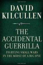 Accidental Guerrilla, The : Fighting Small Wars in the Midst of a Big Oneby: Kilcullen, David - Product Image