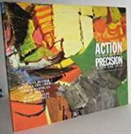 Action Precision: The New Direction in New York 1955-60by- Schimmel, Paul - Product Image