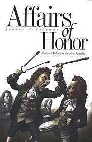 Affairs of Honor- National Politics in the New RepublicFreeman, Joanne B. - Product Image
