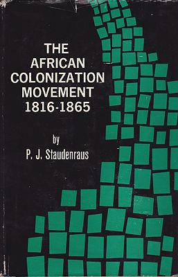 African Colonization Movement: 1816-65Staudenraus, P.J. - Product Image