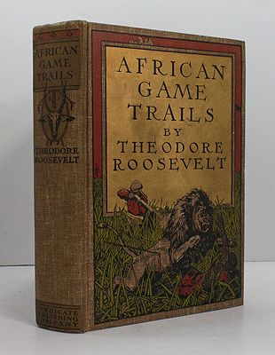 African Game Trails: An Account of the African Wanderings of an American Hunter-NaturalistRoosevelt, Theodore - Product Image