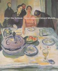 After the Scream: The Late Paintings of Edvard Munchby: Prelinger, Elizabeth - Product Image