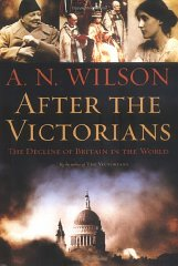 After the Victorians: The Decline of Britain in the Worldby: Wilson, A. N. - Product Image