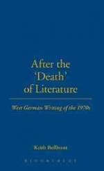 "After the ""Death of Literature"": West German Writing of the 1970sby: Bullivant, Keith - Product Image"