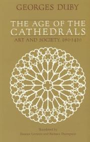Age of the Cathedrals, The: Art and Society 980-1420by: Duby, Georges - Product Image