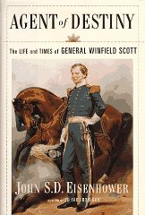 Agent Of Destiny: The Life And Times Of General Winfield Scottby: Eisenhower, John - Product Image
