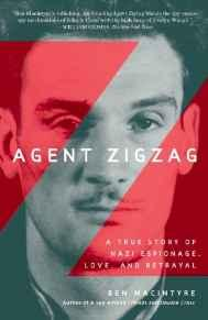 Agent Zigzag: A True Story of Nazi Espionage, Love, and BetrayalMacintyre, Ben - Product Image