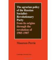 Agrarian Policy of the Russian SocialistRevolutionary Party, The: From its Origins Through the evolution of 19051907by: Perrie, Maureen - Product Image