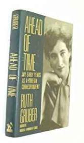 Ahead of Time - My Early Years as a Foreign Correspondentby: Gruber, Ruth - Product Image