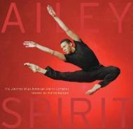Ailey Spirit - The Journey of an American Dance Companyby: Tracy, Robert/Wynton Marsalis/Alvin Ailey American Dance Theater - Product Image