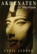 Akhenaten: King of Egyptby: Aldred, Cyril - Product Image