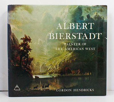 Albert Bierstadt: Painter of the American WestHendricks, Gordon - Product Image