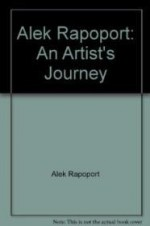 Alek Rapoport: An artist's journeyby: Rapoport, Alek - Product Image