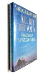 All But the Waltz: Essays on a Montana Familyby: Blew, Mary Clearman - Product Image