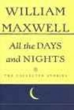 All The Days And Nights: The Collected Stories of William Maxwellby: Maxwell, William - Product Image