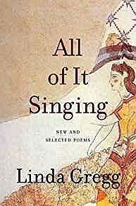 All of It Singing: New and Selected PoemsGregg, Linda - Product Image