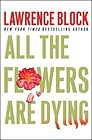 All the Flowers Are DyingBlock, Lawrence - Product Image