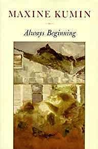 Always Beginning: Essays on a Life in PoetryKumin, Maxine - Product Image