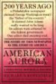 American Aurora : A DemocraticRepublican Returns : The Suppressed History of Our Nation's Beginnings and the Heroic Newspaper That Tried to Report Itby: Rosenfeld, Ri - Product Image