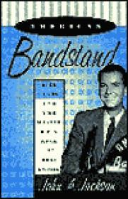 American Bandstand - Dick Clark and the Making of a Rock 'n Roll Empireby: Jackson, John A. - Product Image