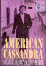 American Cassandra: The Life of Dorothy Thompsonby: Kurth, Peter - Product Image