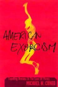 American Exorcism: Expelling Demons in the Land of Plentyby: Cuneo, Michael W. - Product Image