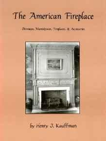 American Fireplace, The: Chimneys, Mantelpieces, Fireplaces & Accessoriesby: Kauffman, Henry J. - Product Image