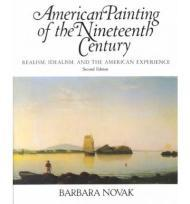 American Painting Of The 19th Century: Realism, Idealism, And The American Experience, Second Editionby: Novak, Barbara - Product Image