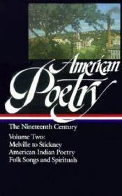 American Poetry: The Nineteenth Century - Volume Two - Melville to Stickney, American Indian Poetry, Folk Songs and SpiritualsHollander (Ed.), John - Product Image