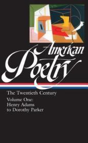 American Poetry: The Twentieth Century - Volume One Henry Adams to Dorothy Parker. Haas (Ed.), Robert - Product Image