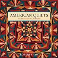 American Quilts: The Democratic Art, 1780-2007Shaw, Robert - Product Image