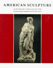 American Sculpture in the Museum of American Art of the Pennsylvania Academy of the Fine Artsby: James-Gadzinski, Susan - Product Image