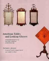American Tables and Looking Glasses in the Mabel Brady Garvan and Other Collections at Yale University by: Barquist, David L. - Product Image