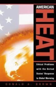 American heat: ethical problems with the United States' response to global warmingBrown, Donald A. - Product Image