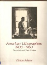 American lithographers, 1900-1960: The artists and their printersby: Adams, Clinton - Product Image