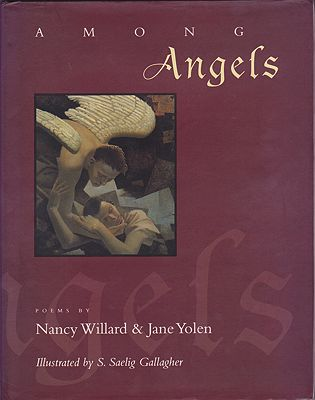 Among Angels: Poems (SIGNED COPY)Willard Nancy & Jane Yolen. , Illust. by: S. Saelig  Gallagher - Product Image