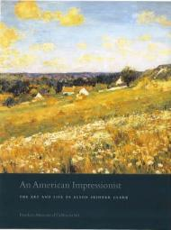 An American Impressionist: The Art and Life of Alson Skinner Clarkby: Solon, Deborah Epstein - Product Image